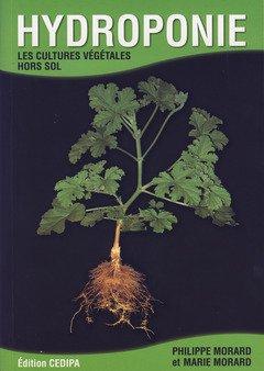 Hydroponie : Les cultures végétales hors sols par Philippe Morard