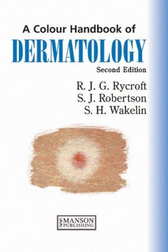 Dermatology: A Colour Handbook, Second Edition (Medical Color Handbook Series) by Rycroft, Richard J. G., Robertson, Stuart, Wakelin, Sarah H. (2010) Paperback