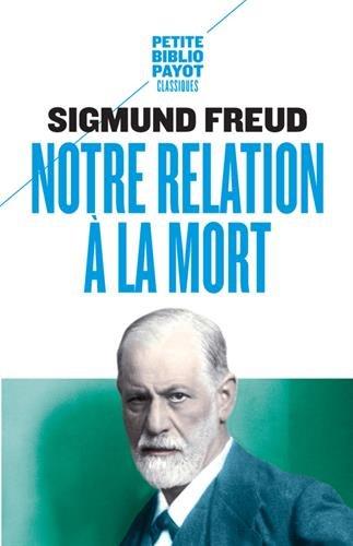 Notre relation à la mort. La désillusion causée par la guerre. par Sigmund Freud (Docteur)