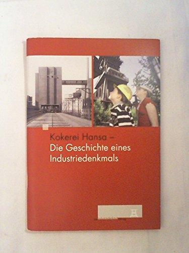 Kokerei Hansa - Die Geschichte eines Industriedenkmals