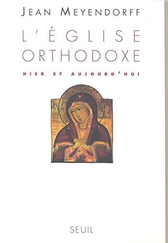 L'Eglise orthodoxe : Hier et Aujourd'hui