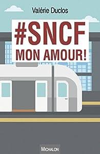 #SNCF mon amour ! par Valérie Duclos