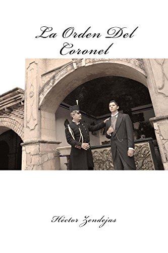La Orden Del Coronel por Héctor Zendejas