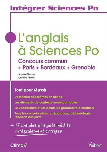 L'anglais à Sciences Po - Concours commun + Paris + Bordeaux + Grenoble - Tout pour réussir