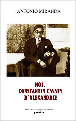 MOI, CONSTANTIN CAVAFY
