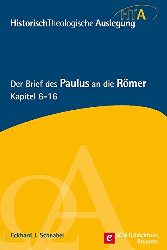 Der Brief des Paulus an die Römer, Kapitel 6-16 von Karl-Heinz Vanheiden
