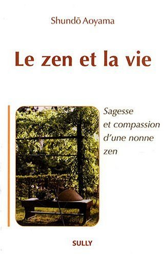 Le zen et la vie por Shundo Aoyama