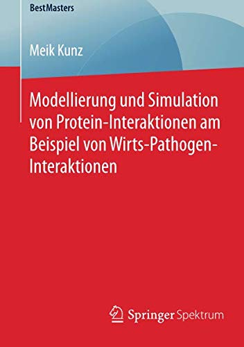 Modellierung und Simulation von Protein-Interaktionen am Beispiel von Wirts-Pathogen-Interaktionen (BestMasters)