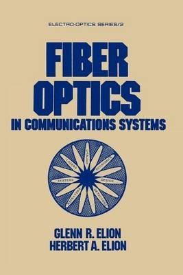 fiber-optics-in-communications-systems-by-author-glenn-r-elion-published-on-june-1978