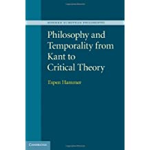 Philosophy and Temporality from Kant to Critical Theory (Modern European Philosophy)