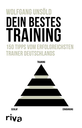 Dein bestes Training: 150 Tipps vom erfolgreichsten Trainer Deutschlands