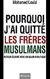 Pourquoi j'ai quitté les Frères musulmans: Retour éclairé vers l'islam apolitique