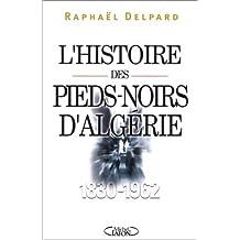 HISTOIRE PIEDS NOIRS D ALGERIE