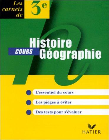 Histoire, géographie - 3e, carnet de cours par F. Aoustin