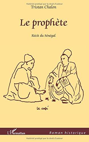 Prophète Recit du Sénégal par Tristan Chalon