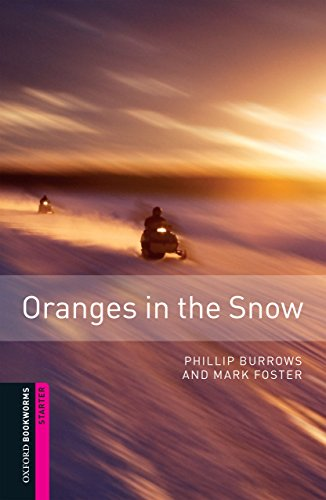 Oranges in the Snow Starter Level Oxford Bookworms Library: 250 Headwords (Snow-bereich)