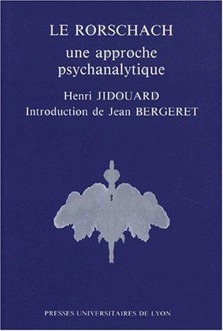 LE RORSCHACH. Une approche psychanalytique.