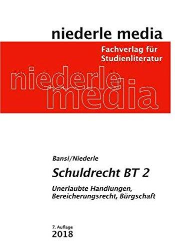Schuldrecht BT 2 Unerlaubte Handlungen, Bereicherungsrecht, Bürgschaft: 2019