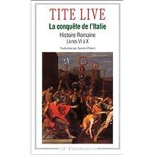 Histoire romaine, livres VI à X, la conquête de l'Italie
