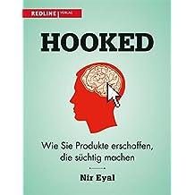 Hooked: Wie Sie Produkte erschaffen, die süchtig machen (German Edition)