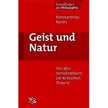 Geist und Natur. Von den Vorsokratikern zur Kritischen Theorie.