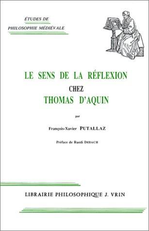 Le Sens de la réflexion chez Thomas d'Aquin