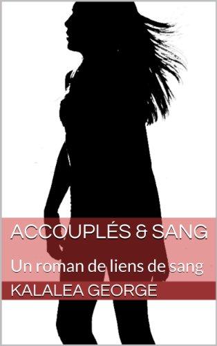 Accouplés & Sang: Un roman de liens de sang (A Blood Ties Novel t. 1)