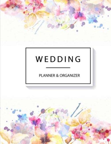 Wedding Planner: Organizer, Just Married, Checklist, Plan the Perfect Wedding, Worksheets, Etiquette, Calendars, Wedding Small Budget