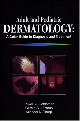 Adult and Pediatric Dermatology: A Color Guide to Diagnosis and Treatment by Lowell A. Goldsmith (1997-01-15)