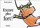 Encore plus fort ! / Emile Jadoul | Jadoul, Emile. Auteur