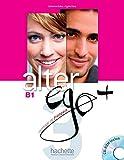 Alter Ego +: Livre de l'eleve + CD-ROM B1