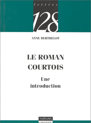 Le roman courtois : Une introduction