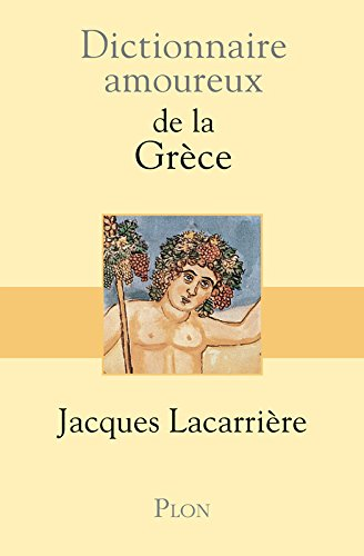 Dictionnaire amoureux de la Grèce par Jacques Lacarrière