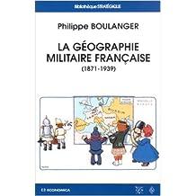 La Géographie militaire française (1871-1939) de Philippe Boulanger ( 10 septembre 2002 )