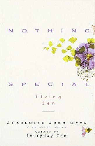Nothing Special: Living Zen por Charlotte Joko Beck, Steve Smith