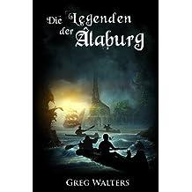 Die Legenden der Alaburg (Die Farbseher Saga)