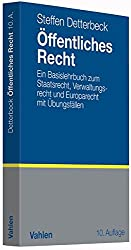 Öffentliches Recht: Ein Basislehrbuch zum Staatsrecht, Verwaltungsrecht und Europarecht mit Übungsfällen