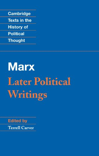 Marx: Later Political Writings Paperback (Cambridge Texts in the History of Political Thought)