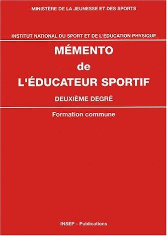 Mémento de l'éducateur sportif/Deuxième degré. : Formation commune par Pierre Albertini