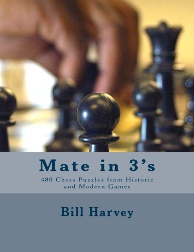 Mate in 3's:: 460 Chess Puzzles from Historic and Modern Games