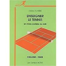 Enseigner le tennis en milieu scolaire, au club