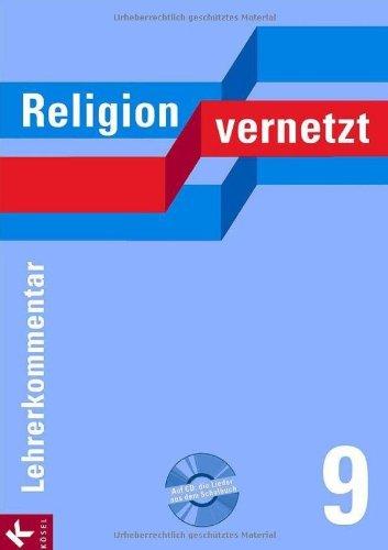 Religion vernetzt 9: Unterrichtswerk für katholische Religionslehre an Gymnasien. Lehrerkommentar