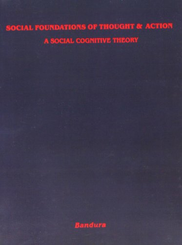 Social Foundations of Thought and Action: A Social Cognitive Theory (Prentice-Hall Series in Social Learning Theory)