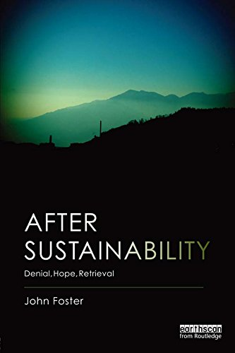 After Sustainability: Denial, Hope, Retrieval (English Edition)
