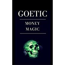 Goetic Money Magic: Achieving Wealth Through the Power of the Goetia (English Edition)
