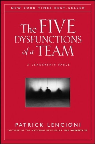 The Five Dysfunctions of a Team: A Leadership Fable by Lencioni, Patrick (2002) Hardcover