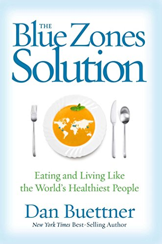 The Blue Zones Solution: Eating and Living Like the World's