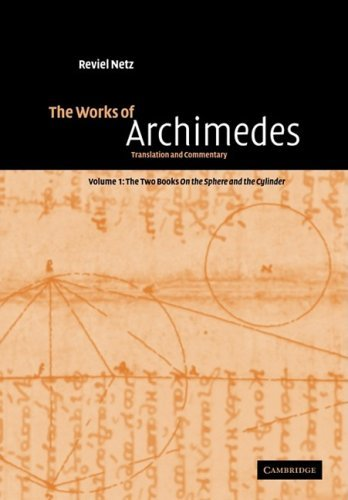 The Works of Archimedes: Volume 1, The Two Books On the Sphere and the Cylinder: Translation and Commentary (English Edition)