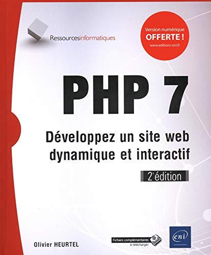 PHP 7 - Développez un site web dynamique et interactif (2e édition) par Olivier HEURTEL