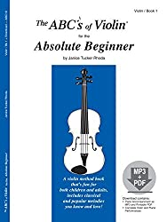 The ABCs of Violin for the Absolute Beginner, Book 1 (Book & MP3/PDF) by Janice Tucker Rhoda (2009-09-15)